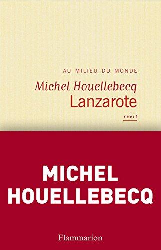 Lanzarote par Michel Houellebecq