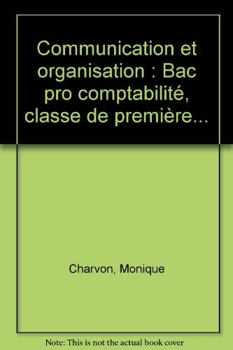 Communication - Organisation : Bac pro Comptabilité, 1re