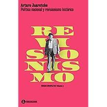 Política nacional y Revisionismo histórico (Arturo Jauretche | Obras Completas nº 7)