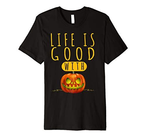 Life is Good mit Kürbis T-Shirt–Fun Halloween 2017Shirt