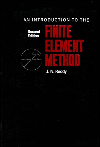 Introduction to the Finite Element Method (Mcgraw-Hill Series in Mechanical Engineering)