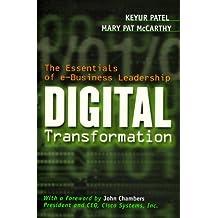 Digital Transformation: The Essentials of E-Business Leadership