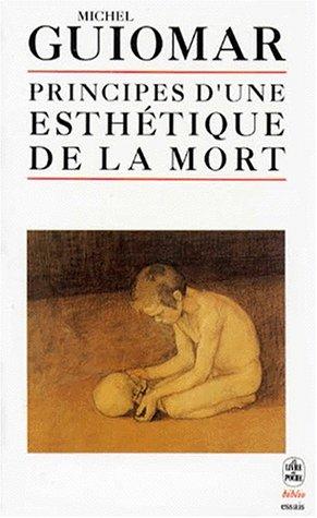 Principes d'une esthétique de la mort par Michel Guiomar
