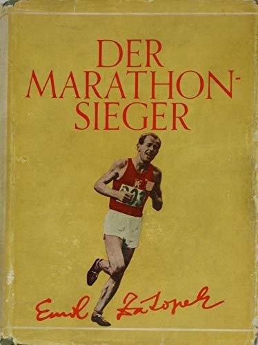 Der Marathonsieger Emil Zatopek. Reportagen aus dem Leben des besten Langstreckenläufers der Welt