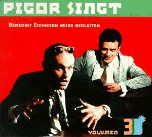 Pigor singt, Volumen 3: Benedikt Eichhorn muss begleiten