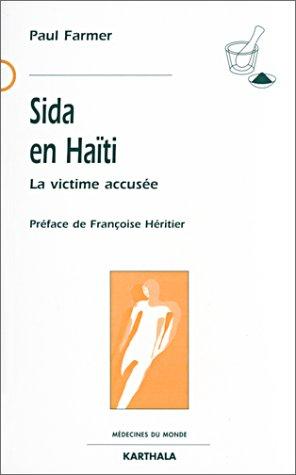 Sida en Haïti : La victime accusée par Paul Farmer