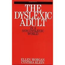 The Dyslexic Adult in a Non-dyslexic World by Ellen Morgan (2000-11-30)