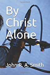 By Christ Alone Paperback