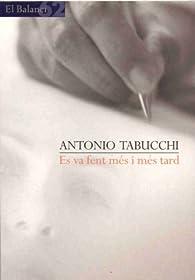Es va fent més i més tard par Antonio Tabucchi