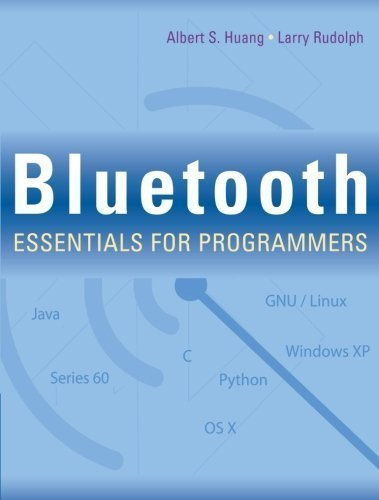 Bluetooth Essentials for Programmers 1st edition by Huang, Albert S., Rudolph, Larry (2007) Paperback
