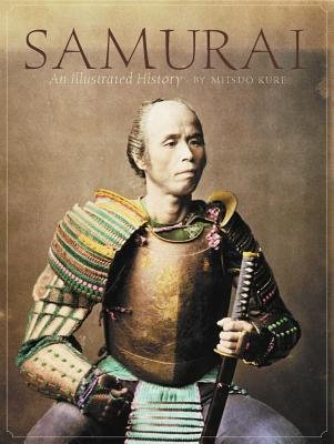 [(Samurai: An Illustrated History)] [Author: Mitsuo Kure] published on (December, 2002)