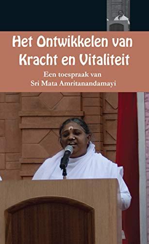 Het ontwikkelen van kracht en vitaliteit (Dutch Edition)