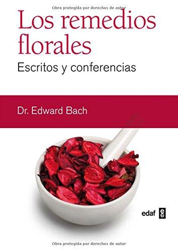 Los remedios florales (Escritos y conferencias) por Dr. Edward Bach