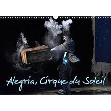 Alegria, Cirque Du Soleil 2018: Depuis Avril 1994 a Montreal, Alegria a Ete Vu Par 10 000 Spectateurs Sur Cinq Continents.