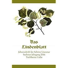 Das Lindenblatt. Titelthema: Liebe: Jahresschrift für Schöne Literatur