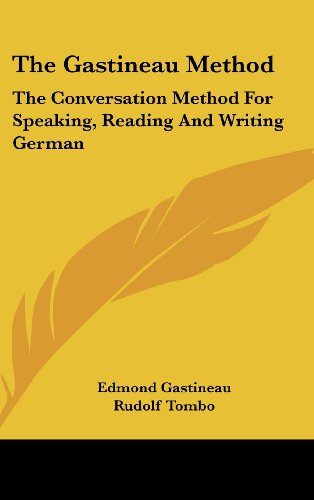 The Gastineau Method: The Conversation Method for Speaking, Reading and Writing German