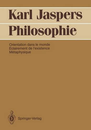 Philosophie : Orientation dans le monde. Eclairement de l'existence. Mtaphysique