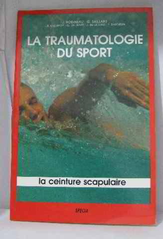 La traumatologie du sport -La ceinture scapulaire par J. Rodineau et G. Saillant