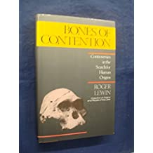 Bones of Contention: Controversies in the Search for Human Origins by Roger Lewin (1987-09-23)