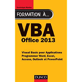 Formation à VBA Office 2013 - Programmer Word, Excel, Access, Outlook et PowerPoint