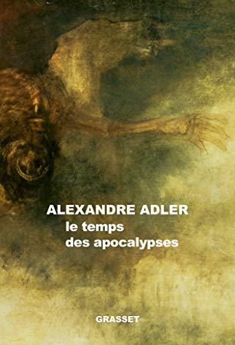 Le temps des apocalypses: essai