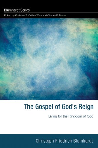 The Gospel of God's Reign: Living for the Kingdom of God (Blumhardt Series) (English Edition)