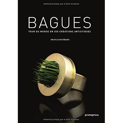 Bagues - Tour du monde en 500 créations artistiques