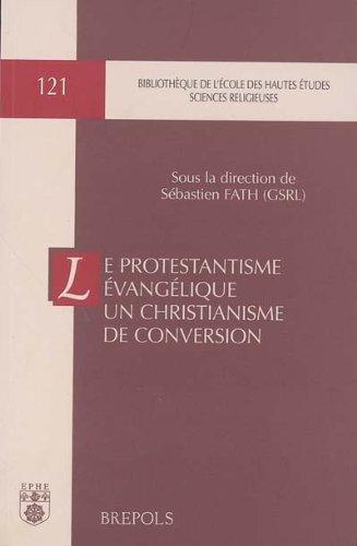 Le protestantisme évangélique, un chri...