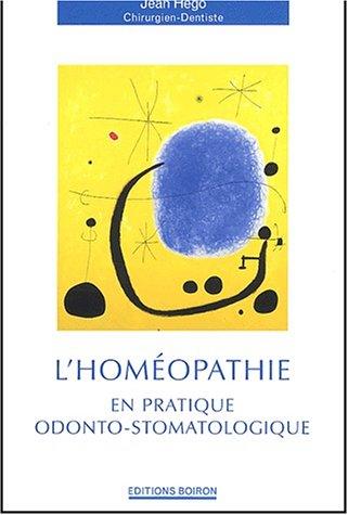 L'homéopathie en pratique odonto-stomatologique