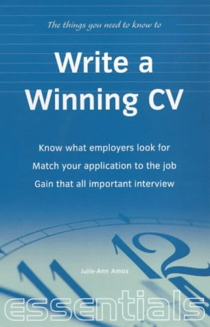 Write a Winning Cv: know what employers look for; Match your application to the job; Gain that all important interview: Essential CV Writing Skills That Will Get You the Job You Want (Essentials)