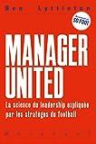 Au top  ! Leçons de leadership par les meilleurs managers du football...