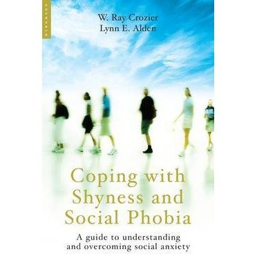 [(Coping with Shyness and Social Phobias: A Guide to Understanding and Overcoming Social Anxiety)] [Author: Ray Crozier] published on (June, 2009)