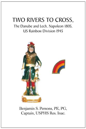 two-rivers-to-cross-the-danube-and-lech-napoleon-1805-us-rainbow-division-1945