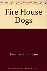 Fire House Dogs