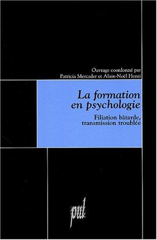 La formation en psychologie : Filiation bâtarde, transmission troublée