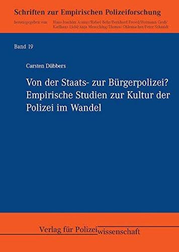 Von der Staats- zur Bürgerpolizei?: Empirische Studien zur Kultur der Polizei im Wandel