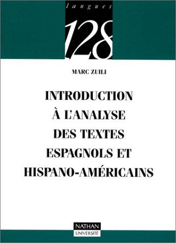 Introduction à l'analyse des textes espagnols et hispano-américains par Marc Zuili