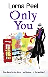 Only You: A British Celebrity Romance by Lorna Peel