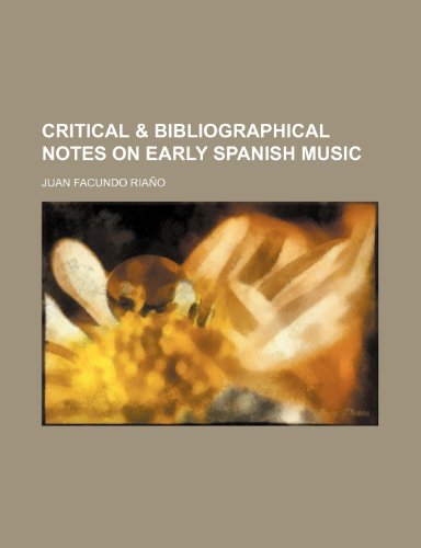 Critical & bibliographical notes on early Spanish music