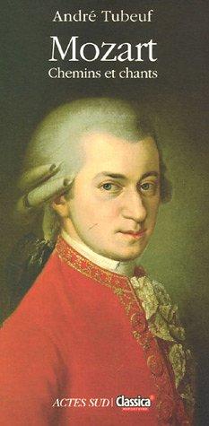 Mozart : Chemins et chants par André Tubeuf