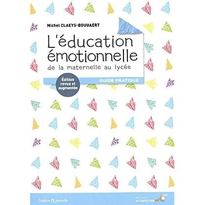 L'éducation émotionnelle : de la maternelle au lycée : Guide pratique