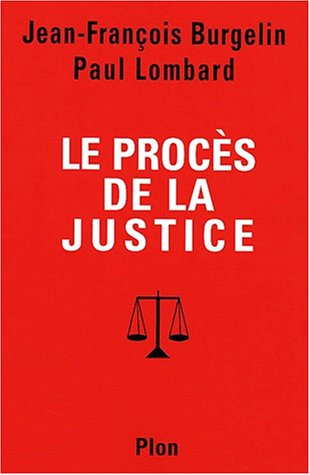 Le procés de la justice par Paul Lombard