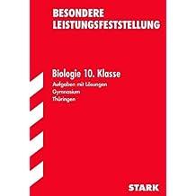 Besondere Leistungsfeststellung Gymnasium Thüringen; Biologie 10. Klasse; Aufgaben mit Lösungen.