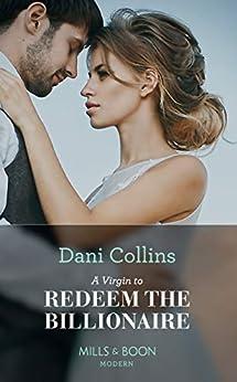 A Virgin To Redeem The Billionaire (Mills & Boon Modern) by [Collins, Dani]