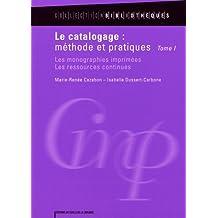 Le catalogage : méthode et pratiques : Tome 1, Les monographies imprimées, les ressources continues