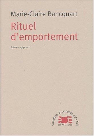 Rituel d'emportement : Poèmes, 1969-2001 par Marie-Claire Bancquart
