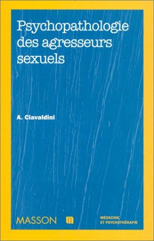 Psychopathologie des agresseurs sexuels