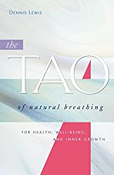 The Tao of Natural Breathing: For Health, Well-Being, and Inner Growth