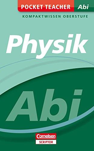 Pocket Teacher Abi Physik: Kompaktwissen Oberstufe (Cornelsen Scriptor - Pocket Teacher)
