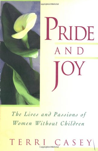 pride-and-joy-the-lives-and-passions-of-women-without-children